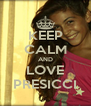 KEEP CALM AND LOVE PRESICCI - Personalised Poster A4 size