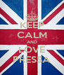 KEEP CALM AND LOVE PRESSA - Personalised Poster A4 size
