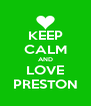 KEEP CALM AND LOVE PRESTON - Personalised Poster A4 size