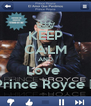 KEEP CALM AND Love  Prince Royce ❤ - Personalised Poster A4 size