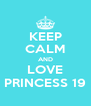 KEEP CALM AND LOVE PRINCESS 19 - Personalised Poster A4 size