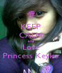 KEEP CALM and Love Princess Keyko - Personalised Poster A4 size