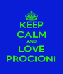 KEEP CALM AND LOVE PROCIONI - Personalised Poster A4 size