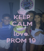 KEEP CALM AND love  PROM 19  - Personalised Poster A4 size