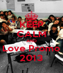 KEEP CALM AND Love Promo 2013 - Personalised Poster A4 size