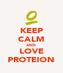 KEEP CALM AND LOVE PROTEION - Personalised Poster A4 size