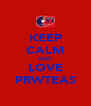 KEEP CALM AND LOVE PRWTEAS - Personalised Poster A4 size