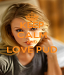 KEEP CALM AND LOVE PUD  - Personalised Poster A4 size