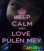 KEEP CALM AND LOVE  PULEN MEY - Personalised Poster A4 size