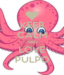 KEEP CALM AND LOVE PULPO - Personalised Poster A4 size