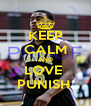 KEEP CALM AND LOVE  PUNISH  - Personalised Poster A4 size