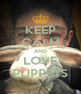 KEEP CALM AND LOVE PUPPETS - Personalised Poster A4 size