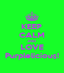 KEEP CALM AND LOVE Purplelicious! - Personalised Poster A4 size