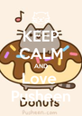 KEEP CALM AND Love  Pusheen - Personalised Poster A4 size