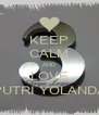 KEEP CALM AND LOVE PUTRI YOLANDA - Personalised Poster A4 size