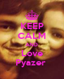 KEEP CALM AND Love Pyazer  - Personalised Poster A4 size