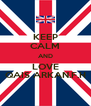 KEEP CALM AND LOVE QAIS ARKAN.F.H - Personalised Poster A4 size