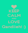 KEEP CALM AND LOVE Qandiieh! :) - Personalised Poster A4 size