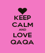 KEEP CALM AND LOVE QAQA - Personalised Poster A4 size
