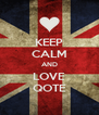 KEEP CALM AND LOVE QOTE - Personalised Poster A4 size