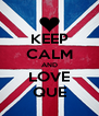 KEEP CALM AND LOVE QUE - Personalised Poster A4 size