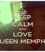 KEEP CALM AND LOVE QUEEN MEMPHIS - Personalised Poster A4 size