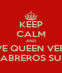 KEEP CALM AND LOVE QUEEN VEENA CABREROS SUD - Personalised Poster A4 size