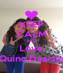 KEEP CALM AND Love Quino,Daartje - Personalised Poster A4 size