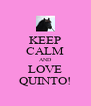 KEEP CALM AND LOVE QUINTO! - Personalised Poster A4 size
