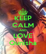 KEEP CALM AND LOVE Qunisha - Personalised Poster A4 size