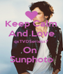 Keep Calm And Love qxTVDSeriesx7 On  Sunphoto - Personalised Poster A4 size