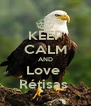 KEEP CALM AND Love  Rétisas  - Personalised Poster A4 size