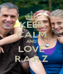 KEEP CALM AND LOVE R.A.R.Z - Personalised Poster A4 size