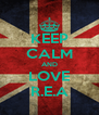 KEEP CALM AND LOVE R.E.A - Personalised Poster A4 size