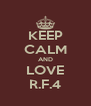 KEEP CALM AND LOVE R.F.4 - Personalised Poster A4 size
