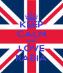 KEEP CALM AND LOVE RABIA - Personalised Poster A4 size
