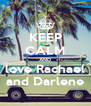 KEEP CALM AND love Rachael and Darlene - Personalised Poster A4 size