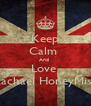 Keep Calm  And  Love  Rachael HoneyMiss - Personalised Poster A4 size