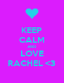 KEEP CALM AND LOVE RACHEL <3 - Personalised Poster A4 size