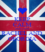KEEP CALM AND LOVE RACHEL AND  GEORGIA - Personalised Poster A4 size