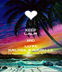 KEEP CALM AND LOVE RACHEL & ISABELLE - Personalised Poster A4 size