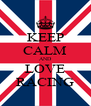 KEEP CALM AND LOVE RACING - Personalised Poster A4 size