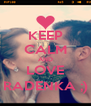 KEEP CALM AND LOVE RADENKA ;) - Personalised Poster A4 size
