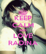 KEEP CALM AND LOVE RADINA - Personalised Poster A4 size
