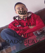 KEEP CALM AND LOVE RADOSLAV - Personalised Poster A4 size