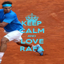 KEEP CALM AND LOVE RAFA - Personalised Poster A4 size