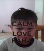 KEEP CALM AND LOVE RAHA - Personalised Poster A4 size