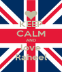 KEEP CALM AND love Raheel - Personalised Poster A4 size