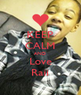 KEEP CALM AND Love Raii - Personalised Poster A4 size