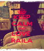 KEEP CALM AND LOVE  RAILA - Personalised Poster A4 size